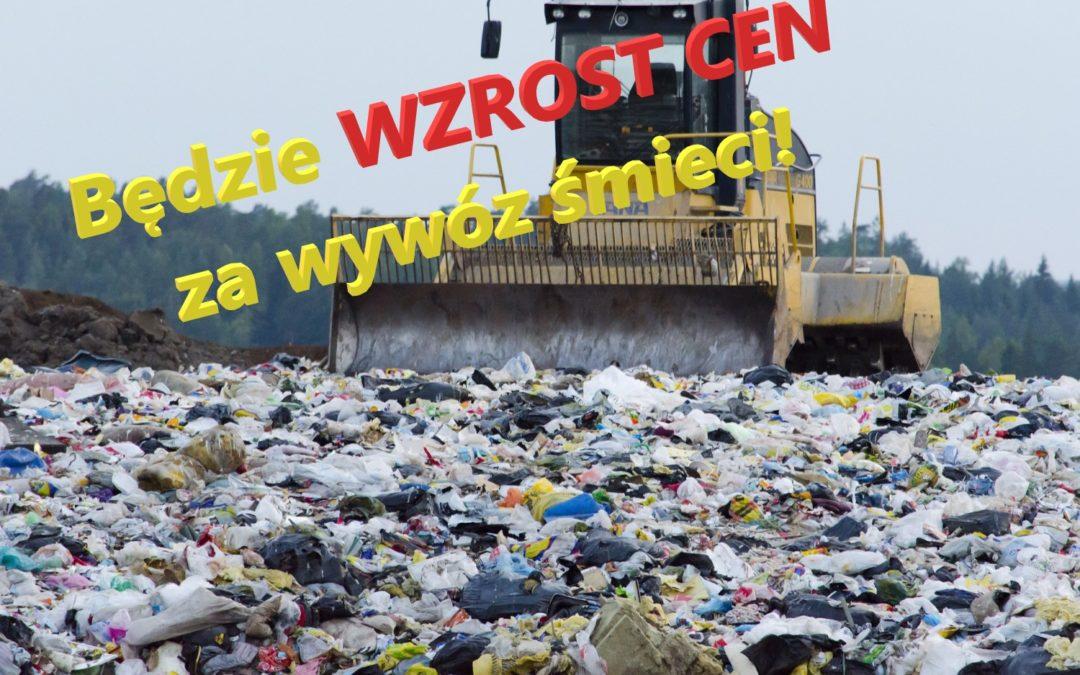 Wkrótce podwyżka CEN za WYWÓZ śmieci!