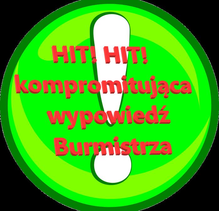 HIT! HIT! Hit z wypowiedzi Burmistrza z sesji RM w dn. 18.11.2019
