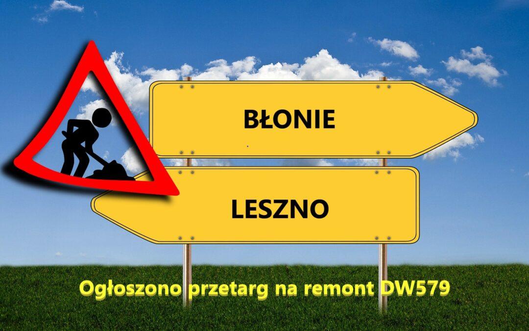 Remont DK579 Błonie – Leszno, ogłoszono przetarg.